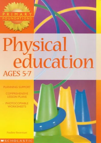 9780439018418: Physical Education Ages 5-7: 5-7 years (Primary Foundations S.)