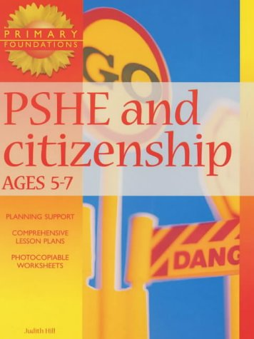 PSHE and Citizenship 5-7 Years (Primary Foundations) (0439018579) by Hill, Judith