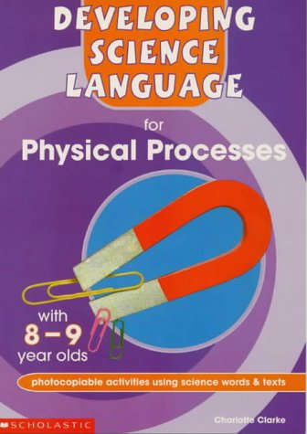 9780439018746: Physical Processes with 8-9 Year Olds (Developing Science Language)