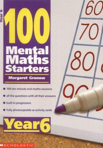 9780439019057: 100 Mental Maths Starters Year 6: Year 6