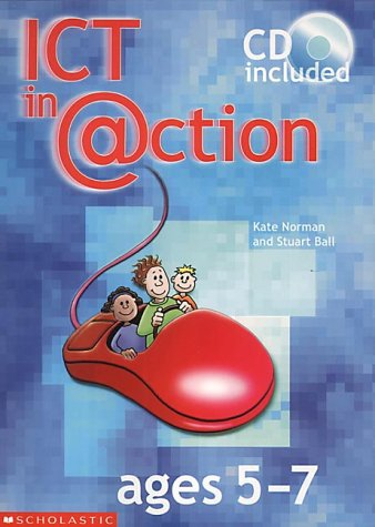 9780439019828: ICT in Action Ages 5-7: Ages 5-7