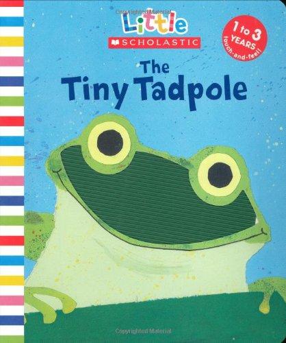 9780439021524: Tiny Tadpole (Little Scholastic)