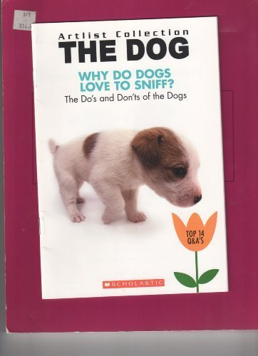 9780439022552: Why Do Dogs Love to Sniff?: The Do's and Don'ts of the Dogs