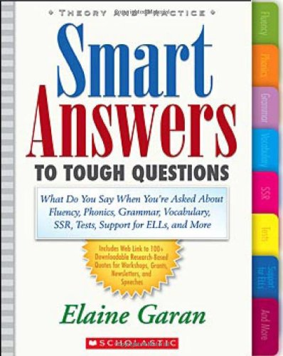 9780439024433: Smart Answers to Tough Questions: What to Say When You're Asked About Fluency, Phonics, Grammar, Vocabulary, SSR, Tests, Support for ELLs, and More