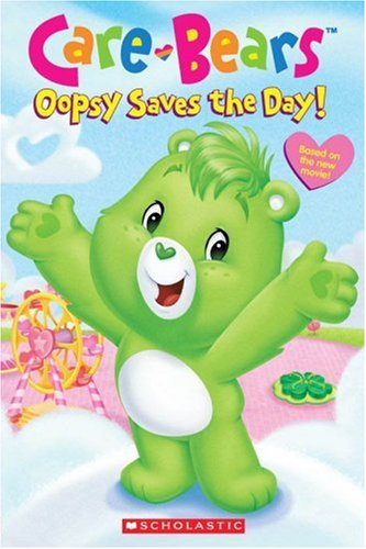 Oopsy Saves The Day (Care Bears Movie Reader): Sander, Sonia
