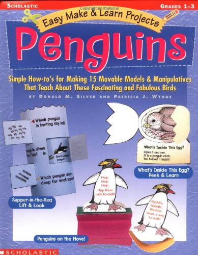 9780439040891: Easy Make & Learn Projects: Penguins: Simple How-to's for Making 15 Movable Models & Manipulatives That Teach About These Fascinating and Fabulous Birds