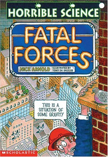 9780439043632: Fatal Forces (Horrible Science)