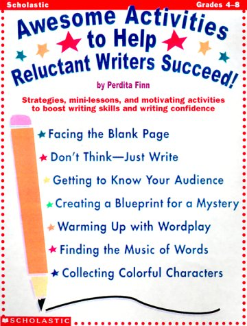 Awesome Activities to Help Reluctant Writers Succeed!: Finn, Perdita