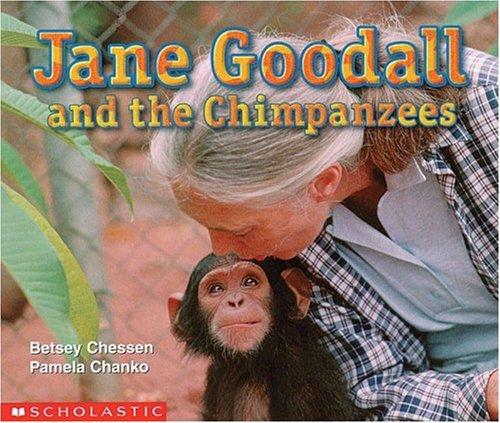 Jane Goodall and the Chimpanzees (Social Studies: Chessen, Betsey; Chanko,