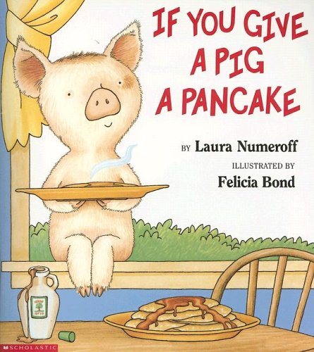 9780439046213: If You Give a Pig a Pancake