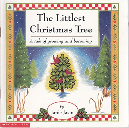 9780439047777: The Littlest Christmas Tree (A tale of growing and becoming)