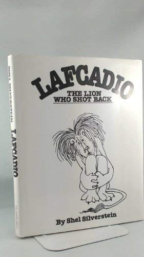 Lafcadio. the Lion Who Shot Back: Shel Silverstein