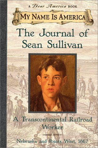 9780439049948: My Name Is America: The Journal Of Sean Sullivan, A Transcontinental Railroad Worker