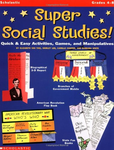 9780439050081: Super Social Studies!: Quick and Easy Activities, Games and Manipulatives (Grades 4-8)