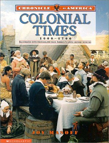 Chronicle Of America: Colonial Times, 1600-1700: Masoff, Joy