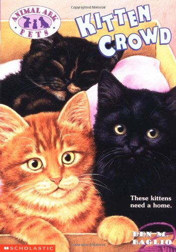 Kitten Crowd (Animal Ark Pets #2) (0439051592) by Ben M. Baglio