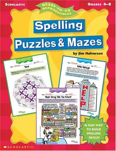 Spelling Puzzles & Mazes (Grades 4-8) (Ready-To-Go Reproducibles): Jim Halverson