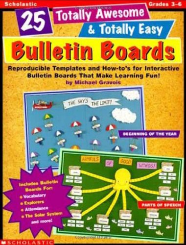 9780439052788: 25 Totally Awesome & Totally Easy Bulletin Boards: Reproducible Templates and How-Tos for Interactive Bulletin Boards That Make Learning Fun