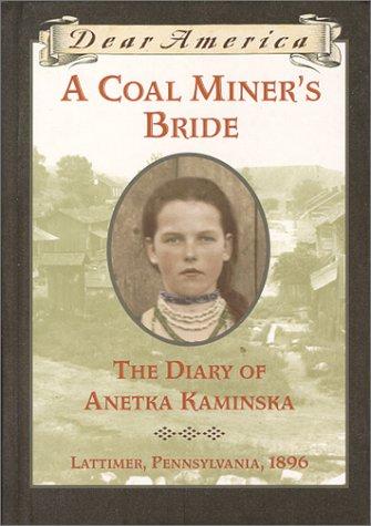 9780439053860: A Coal Miner's Bride: the Diary of Anetka Kaminska (Dear America)