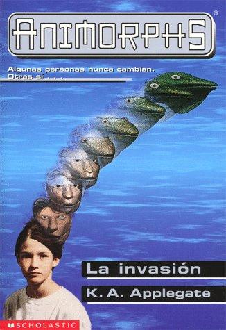 9780439056021: La Invasion / The Invasion (Animorphs) (Spanish Edition)