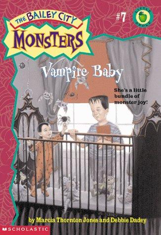 9780439058728: Vampire Baby (Bailey City Monsters)