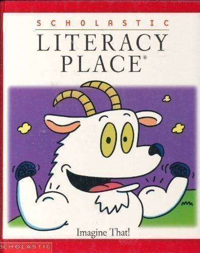 Scholastic Literacy Place: Imagine That: Scholastic