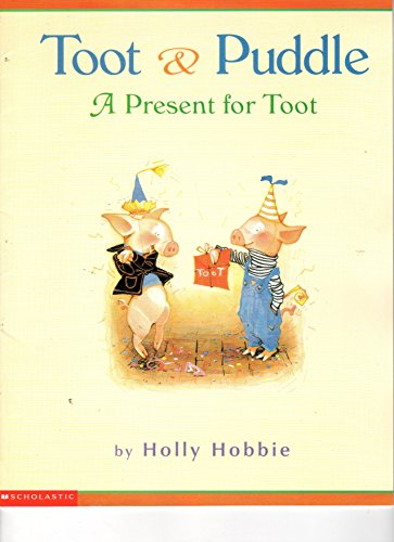 A Present for Toot (Toot & Puddle) (0439061687) by Holly Hobbie