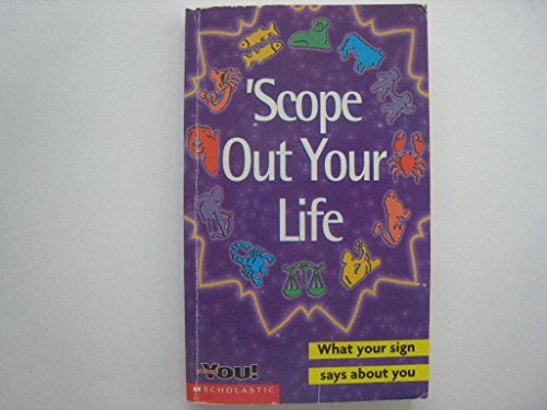 9780439062756: 'Scope Out Your Life - What Your Sign Says About You (All About You)