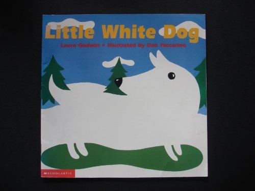 Little White Dog: Laura Godwin