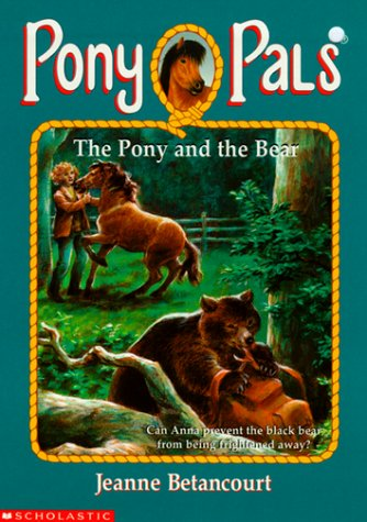 The Pony and the Bear (Pony Pals: Jeanne Betancourt; Illustrator-Vivien