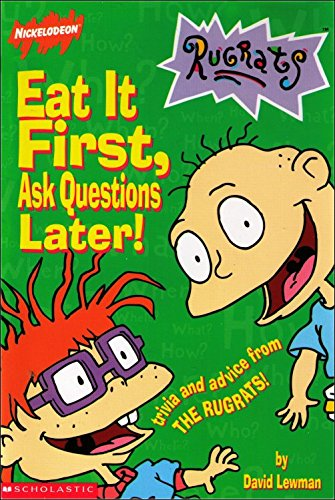 9780439065696: Eat It First, Ask Questions Later (Nickelodeon Rugrats)