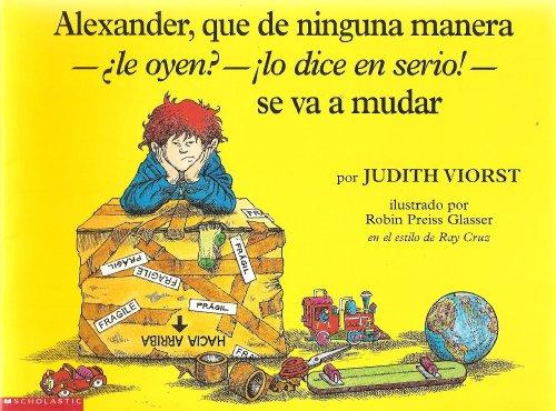 9780439066297: Alexander, que de ninguna manera le oyen/ lo dice en serio! se va a mudar