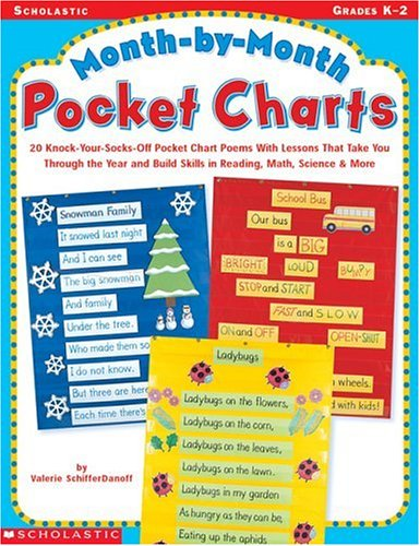 9780439073509: Month-By-Month Pockets Charts: 20 Knock-Your-Socks-Off Poclet Chart Poems With Lessons That Take You Through the Year & Build Skills in Reading, Math, Science & More