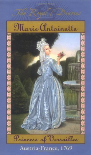 9780439076661: The Royal Diaries: Marie Antoinette, Princess of Versailles, Austria-France, 1769 (The Royal Diaries)