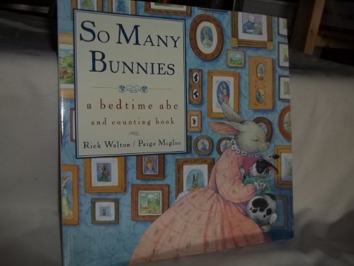So Many Bunnies (a bedtime abc and counting book)