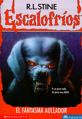 9780439077828: El Fantasma Aullador / The Barking Ghost (Escalofrios / Goosebumps)