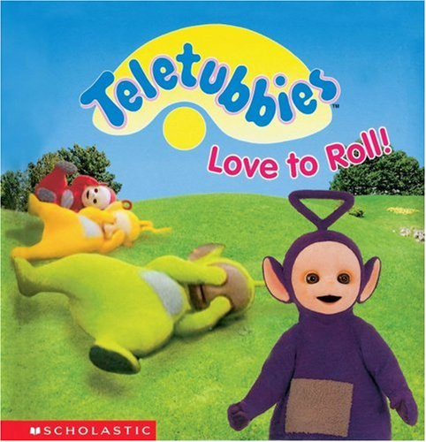Teletubbies Love To Roll: Scholastic