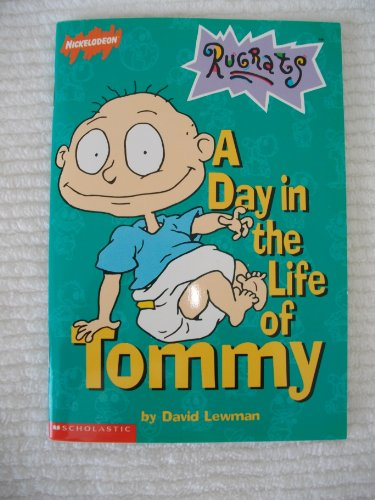 A Day in the Life of Tommy (Nickelodeon Rugrats Ser.): Lewman, David