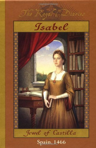 9780439078054: Isabel: Jewel of Castilla, Spain 1466 (The Royal Diaries)