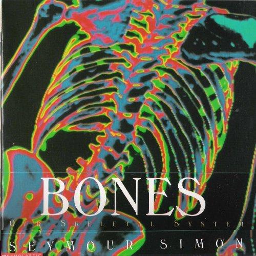 9780439078085: Bones: Our skeletal system