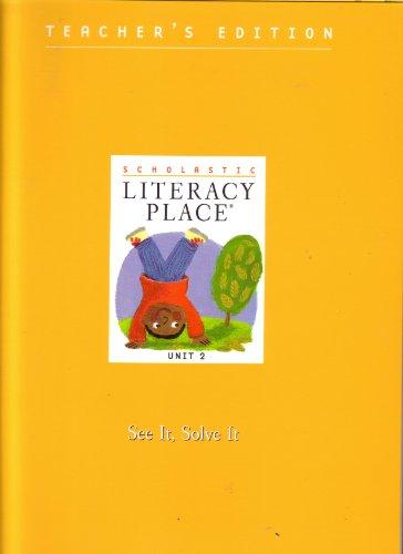 Scholastic Literacy Place Teacher's Edition, Unit 2 (Literacy Place, Unit 2): Scholastic