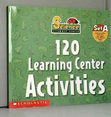 9780439081313: 120 Learning Center Activities (Science Literacy Center, Set B Energy&Force Machines&Tools Animal Life Cycles Birds Desert Ocean)