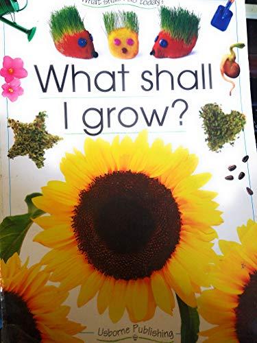 9780439081962: What Shall I Grow?