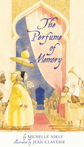The Perfume of Memory (American): Michelle Nikly; Illustrator-Jean Claverie