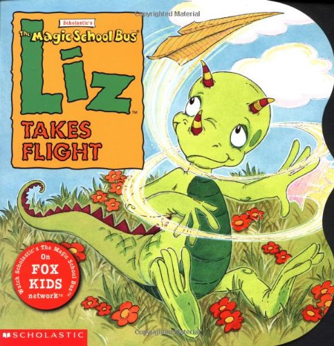 9780439082075: The Magic School Bus: Liz Takes Flight