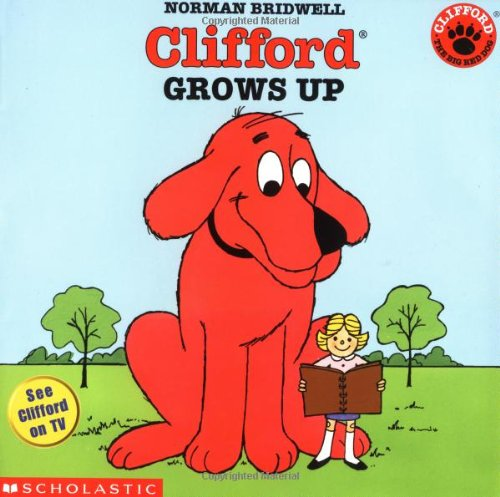 9780439082334: Clifford Grows Up