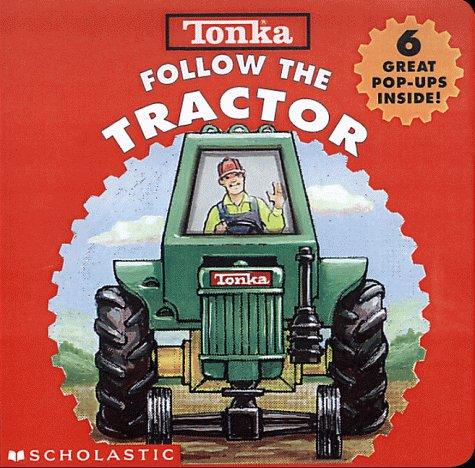 Tonka Follow the Tractor: Shaw, Gina; Peterkin,