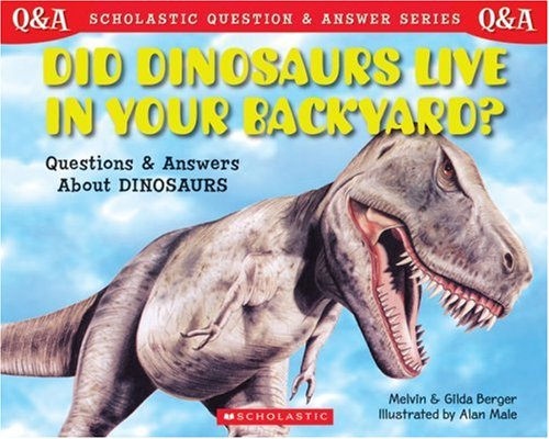 9780439085687: Scholastic Q & A: Did Dinosaurs Live In Your Backyard? (Scholastic Question & Answer)