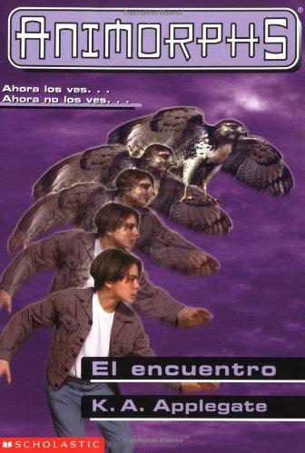 El Encuentro / The Encounter (Animorphs) (Spanish Edition): K.A. Applegate