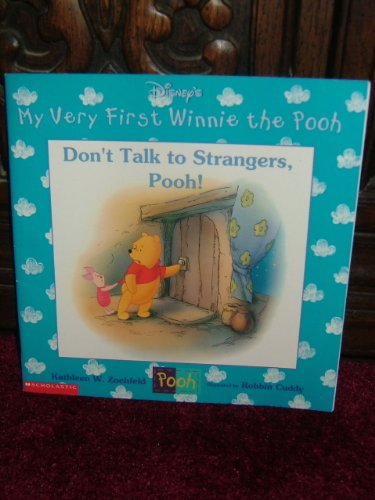 Don't Talk to Strangers, Pooh! (My Very: Zoehfeld, Kathleen W.